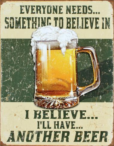https://imgc.allpostersimages.com/images/P-488-488-90/63/6397/IW79100Z/posters/i-believe-i-ll-have-another-beer.jpg