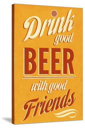 Drink Good Beer Premium Giclee Print At Allposterscom