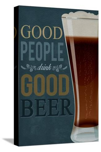 Good People Drink Good Beer Pingotettu canvasvedos