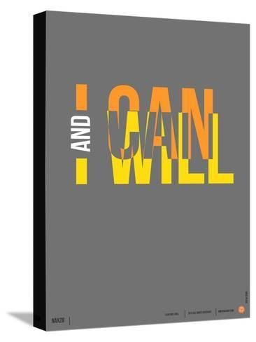 I Can and I Will Poster Stretched Canvas Print