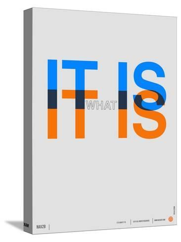 It is What it is Poster Stretched Canvas Print