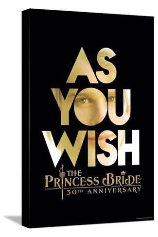 The Princess Bride 30th Anniversary - As You Wish Reproducción de lámina sobre lienzo