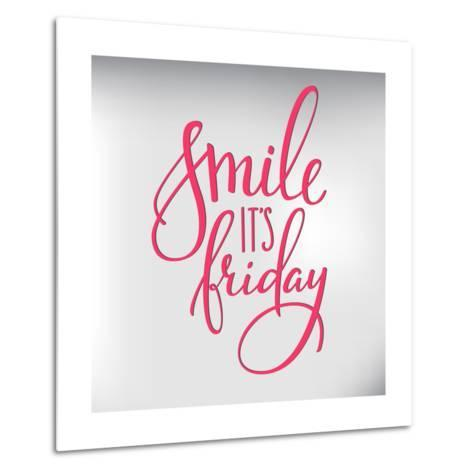 Smile its Friday Lettering Metal Print