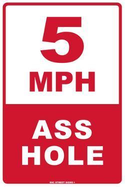 5 MPH Ass Hole