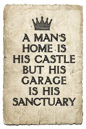 https://imgc.allpostersimages.com/img/posters/a-man-s-garage-is-his-sanctuary_u-L-PYAUCH0.jpg?artPerspective=n