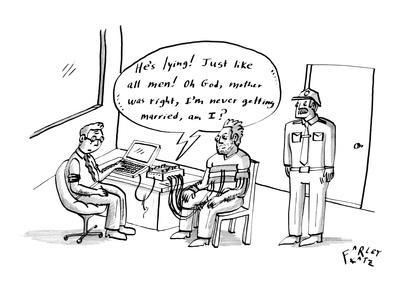 https://imgc.allpostersimages.com/img/posters/a-polygraph-says-out-loud-he-s-lying-just-like-all-men-oh-god-mother-new-yorker-cartoon_u-L-PGR1R30.jpg?artPerspective=n