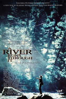 A RIVER RUNS THROUGH IT [1992], directed by ROBERT REDFORD.