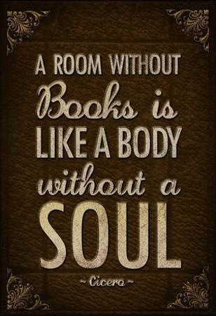 A Room Without Books is Like a Body Without a Soul Poster