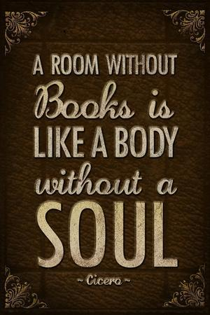 https://imgc.allpostersimages.com/img/posters/a-room-without-books-is-like-a-body-without-a-soul-poster_u-L-PXJM070.jpg?artPerspective=n