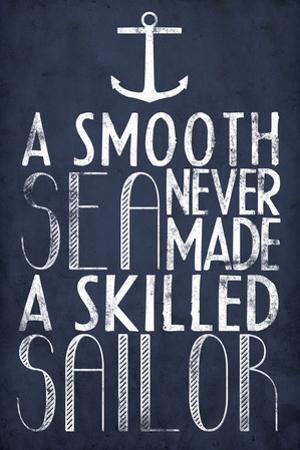 A Smooth Sea Never Made A Skilled Sailor Plastic Sign