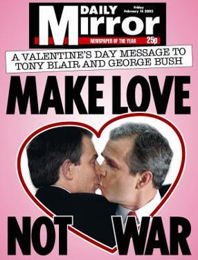 A Valentine's Day Message to Tony Blair and George Bush: Make Love Not War