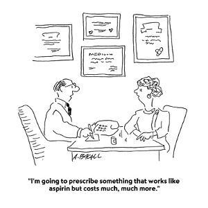 """""""I'm going to prescribe something that works like aspirin but costs much, ?"""" - Cartoon by Aaron Bacall"""