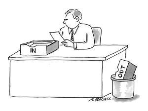 Man sitting at desk with 'In' box on desk and 'Out' box in trash. - Cartoon by Aaron Bacall