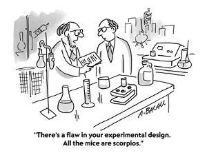 """""""There's a flaw in your experimental design. All the mice are scorpios."""" - Cartoon by Aaron Bacall"""