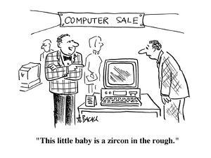 """""""This little baby is a zircon in the rough."""" - Cartoon by Aaron Bacall"""