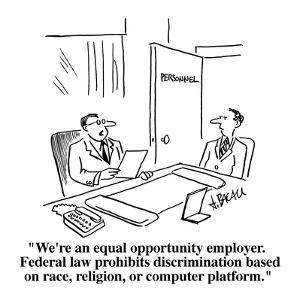 """We're an equal opportunity employer.  Federal law prohibits discriminatio…"" - Cartoon by Aaron Bacall"