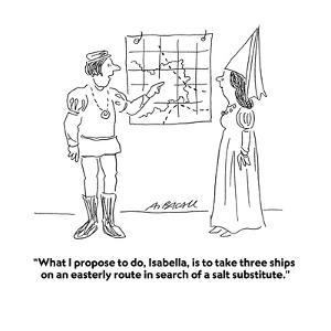 """""""What I propose to do, Isabella, is to take three ships on an easterly rou?"""" - Cartoon by Aaron Bacall"""