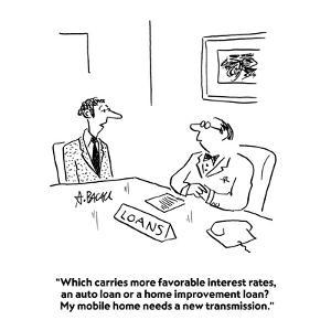"""""""Which carries more favorable interest rates, an auto loan or a home impro?"""" - Cartoon by Aaron Bacall"""