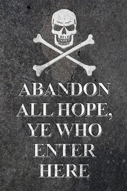 Abandon All Hope Ye Who Enter Here Pirate Print Plastic Sign