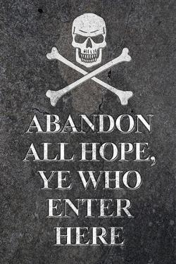 Abandon All Hope Ye Who Enter Here Pirate