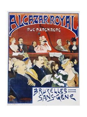 Alcazar Royal and Bruxelles Sans-Gene Poster by Adolphe Crespin and Edouard Duyck