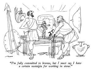 """""""I'm fully committed to bronze, but I must say I have a certain nostalgia …"""" - New Yorker Cartoon by Al Ross"""