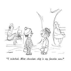 """""""I switched.  Mint chocolate chip is my favorite now."""" - New Yorker Cartoon by Al Ross"""