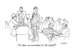 """""""Is there an accountant in the house?"""" - New Yorker Cartoon by Al Ross"""