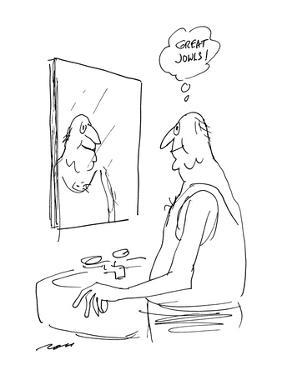"Man looking at himself in bathroom sink thinking ""Great Jowls!"". - New Yorker Cartoon by Al Ross"