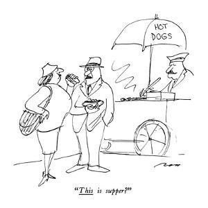 """""""This is supper?"""" - New Yorker Cartoon by Al Ross"""