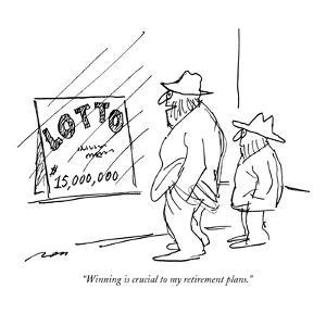 """""""Winning is crucial to my retirement plans."""" - New Yorker Cartoon by Al Ross"""