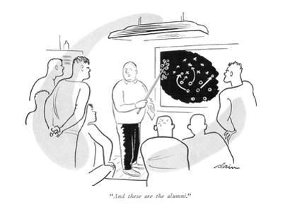 """""""And these are the alumni."""" - New Yorker Cartoon by Alain"""
