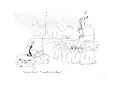 """I don't like it. It smacks of trickery."" - New Yorker Cartoon by Alain"