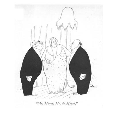 """Mr. Meyer, Mr. de Meyer."" - New Yorker Cartoon by Alain"