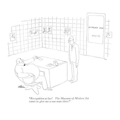 """""""Recognition at last! The Museum of Modern Art wants to give me a one-man …"""" - New Yorker Cartoon by Alain"""