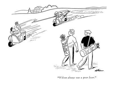 """Wilson always was a poor loser."" - New Yorker Cartoon by Alain"
