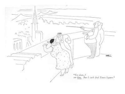 """""""Yes dear, I see him. But I can't find Times Square."""" - New Yorker Cartoon by Alain"""