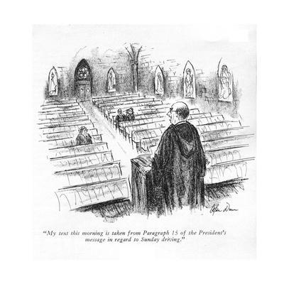 """""""My text this morning is taken from Paragraph 15 of the President's messag?"""" - New Yorker Cartoon"""