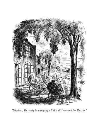 """""""Oh,dear, I'd really be enjoying all this if it weren't for Russia."""" - New Yorker Cartoon"""