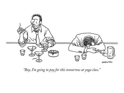 """""""Boy, I'm going to pay for this tomorrow at yoga class."""" - New Yorker Cartoon by Alex Gregory"""