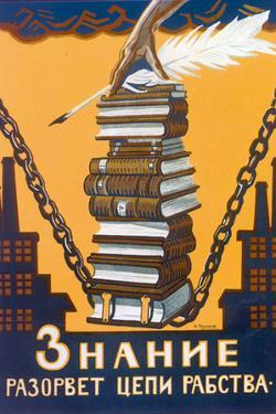 Knowledge Will Break the Chains of Slavery, Poster, 1920 by Alexei Radakov