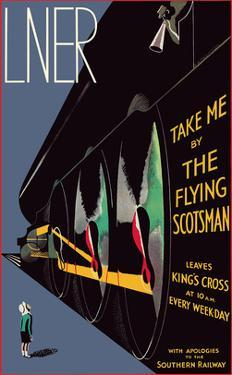 Take me by The Flying Scotsman - London & North Eastern Railway by Alfred Reginald Thomson