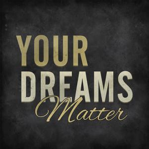 Your dreams matter by ALI Chris