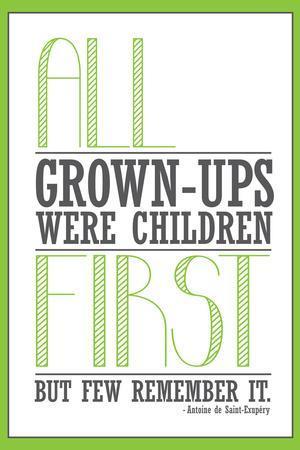 https://imgc.allpostersimages.com/img/posters/all-grown-ups-were-children-first_u-L-PXJGJ50.jpg?artPerspective=n