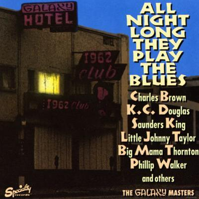 All Night Long They Play The Blues at the Galaxy Hotel