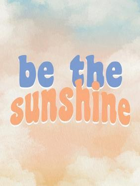 Be the Sunshine by Allen Kimberly