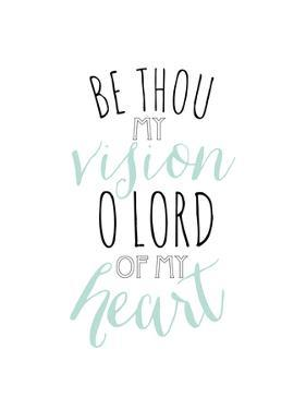Be Thou My Vision by Alli Rogosich