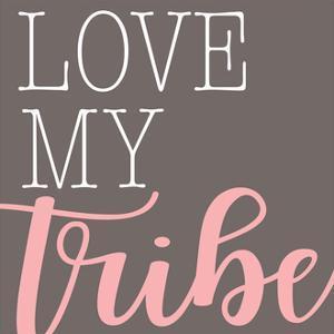 Love My Tribe - Pink by Alli Rogosich