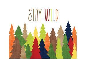 Stay Wild by Alli Rogosich