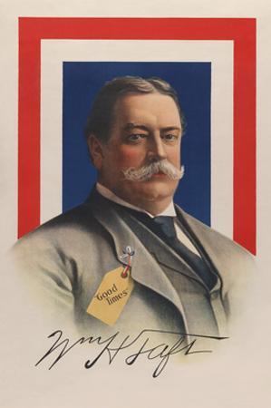 "Wm. H. Taft - ""Good Times"""